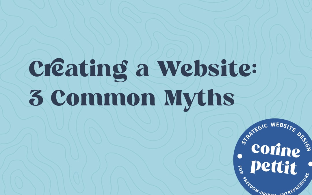 Creating a Website: 3 Common Myths