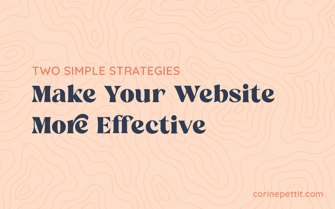 Make Your Website More Effective with these 2 Simple Strategies
